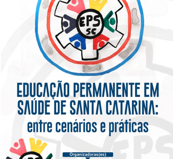 Educação Permanente em Saúde de Santa Catarina: entre cenários e práticas