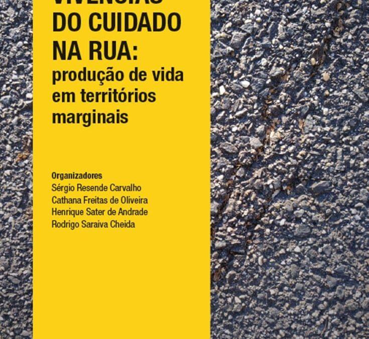 Vivências do cuidado na rua: produção de vida em territórios marginais