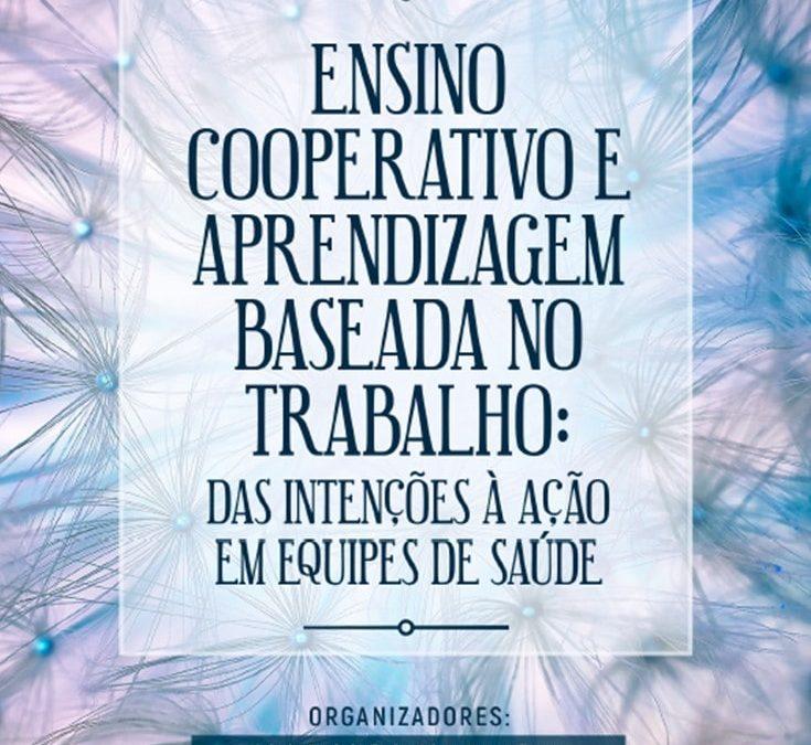 Ensino cooperativo e aprendizagem baseada no trabalho: das intenções à ação em equipes de saúde