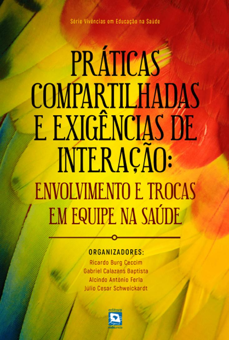 Práticas compartilhadas e exigências de interação: envolvimento e trocas em equipe na saúde