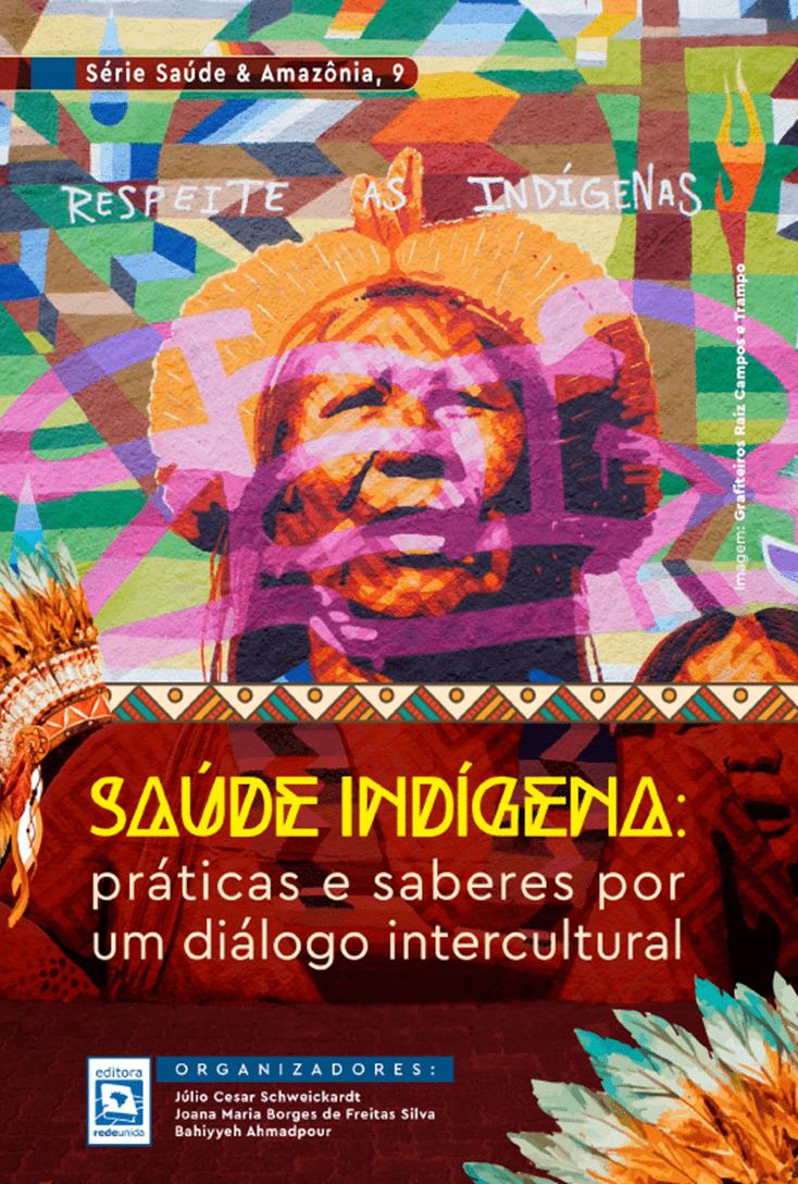 SAÚDE INDÍGENA: práticas e saberes por um diálogo intercultural