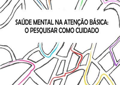 Saúde Mental na Atenção Básica: o pesquisar como cuidado