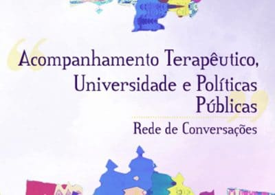 Acompanhamento Terapêutico, Universidade e Políticas Públicas: Rede de Conversações