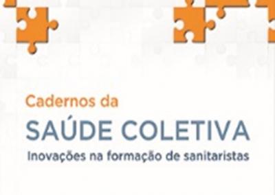Cadernos da Saúde Coletiva vol. 1. Inovação na Formação de Sanitaristas