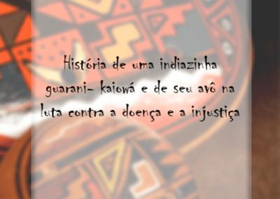 História de uma indiazinha guarani-kaiowá e de seu avô na luta contra a doença e a injustiça
