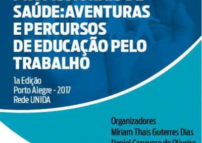 Vivências da formação de profissionais de saúde: Aventuras e percursos de educação pelo trabalho
