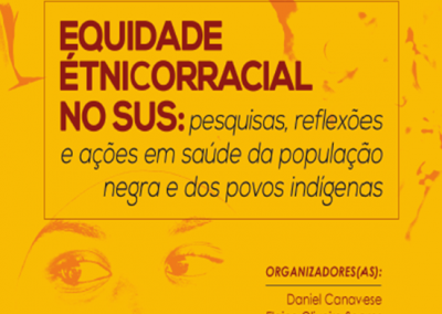 Equidade Étnicorracial no SUS: pesquisas, reflexões e ações em saúde da população negra e dos povos indígenas