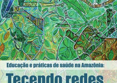 Educação e Práticas de Saúde na Amazônia: Tecendo Redes de Cuidado