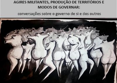 Agires militantes, produção de territórios e modos de governar. Conversações sobre o governo de si e dos outros