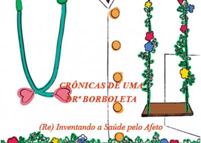 Crônicas de uma Drª Borboleta: (Re) Inventando a Saúde pelo Afeto