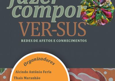 Edição Temática: VER-SUS vol. 1 – Ser, Fazer, Compor VER-SUS: Redes de Afetos e Conhecimentos