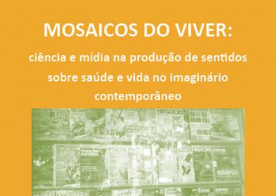 Mosaicos do Viver: ciência e mídia na produção de sentidos sobre saúde e vida no imaginário contemporâneo