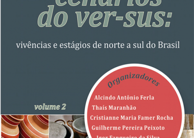 Edição Temática: VER-SUS Vol. 2 – Múltiplos cenários do VER-SUS: Vivências e Estágios de Norte a Sul do Brasil