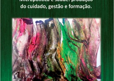 Micropolítica e saúde: produção do cuidado, gestão e formação