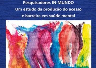 Pesquisadores IN-MUNDO: um estudo da micropolítica da produção do acesso e barreira em saúde mental