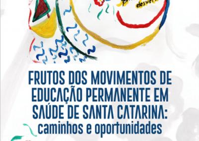 Frutos dos Movimentos de Educação Permanente em Saúde de Santa Catarina: caminhos e oportunidades