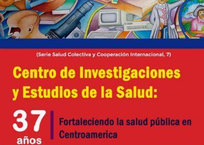 Centro de Investigaciones y Estudios de la Salud: 37 años fortaleciendo la salud pública em Centroamerica