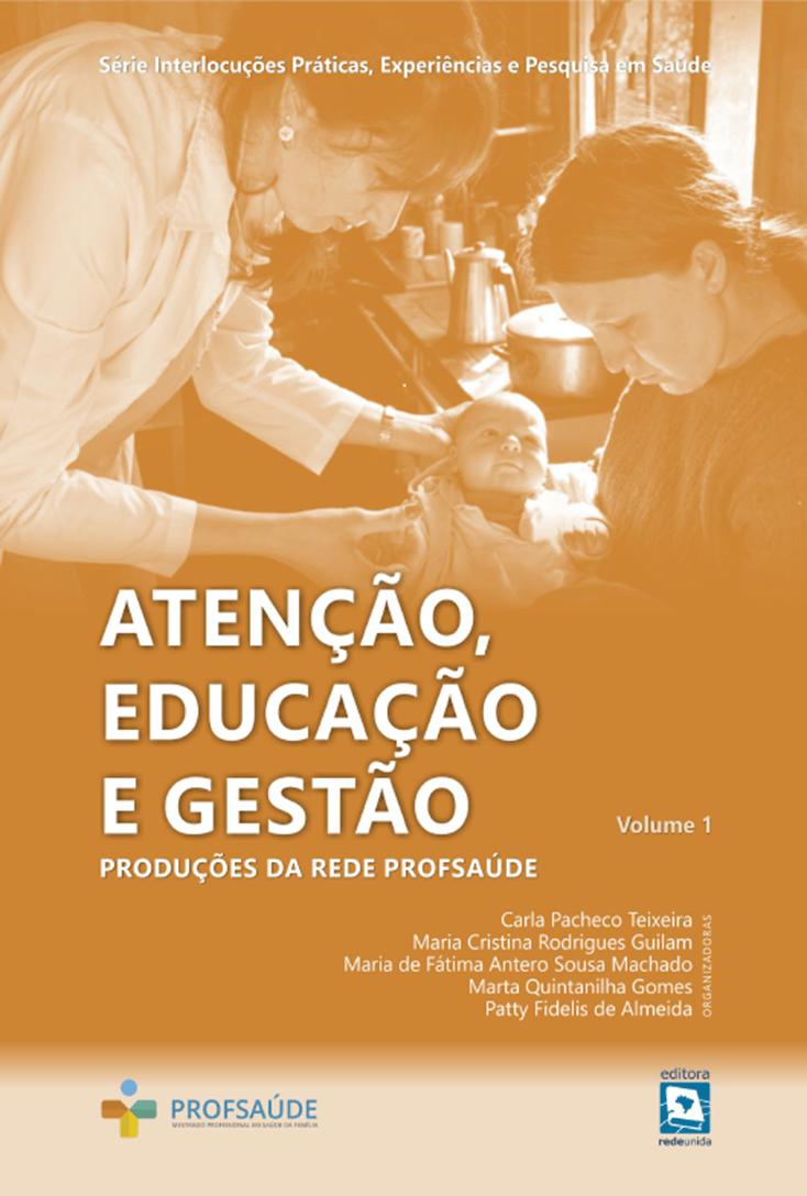 Atenção, Educação e Gestão: Produções da Rede Profsaúde