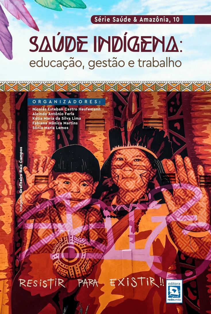 Saúde Indígena: educação, gestão e trabalho