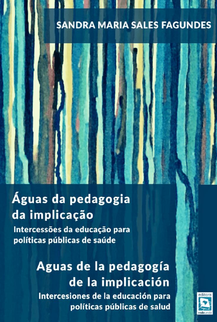 Águas da Pedagogia da Implicação: Intercessões da educação para políticas públicas de saúde
