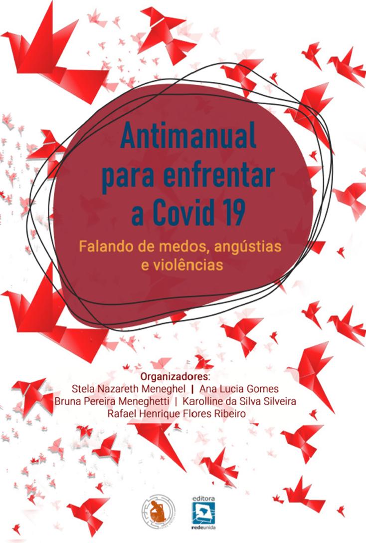 Antimanual para enfrentar a Covid-19: falando de medos, angústias e violências