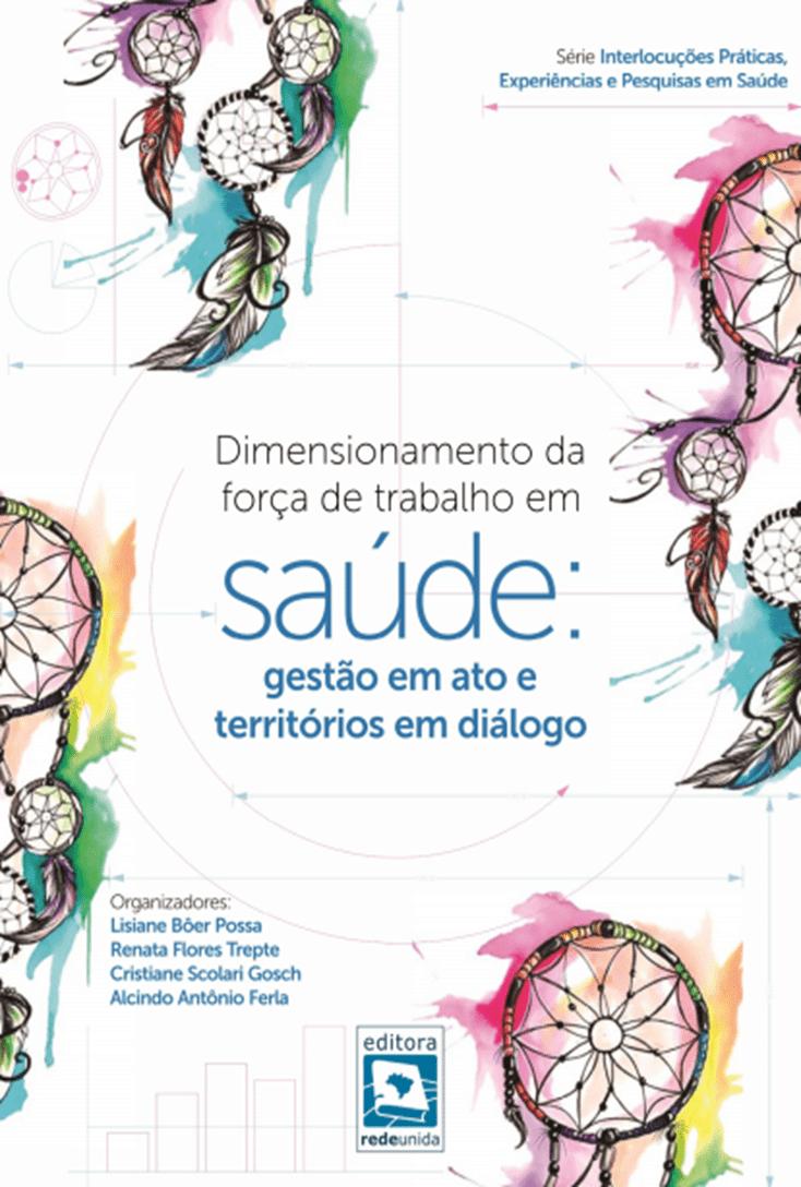 Dimensionamento da força de trabalho em saúde: gestão em ato e territórios em diálogo