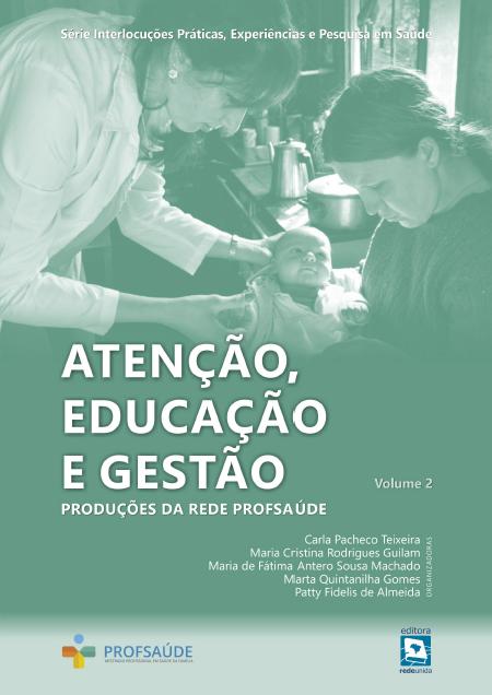 Atenção, Educação e Gestão: Produções da Rede Profsaúde – volume 2