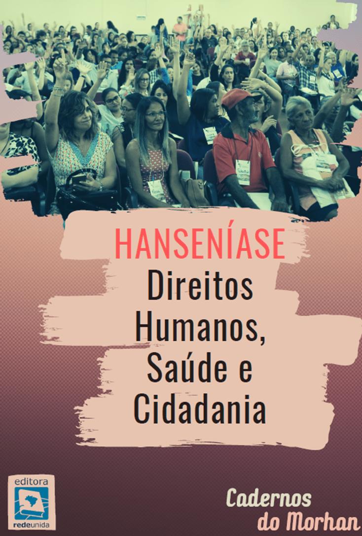 Hanseníase: Direitos Humanos, Saúde e Cidadania