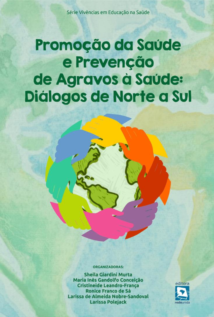 Promoção da Saúde e Prevenção de Agravos à Saúde: diálogos de Norte a Sul