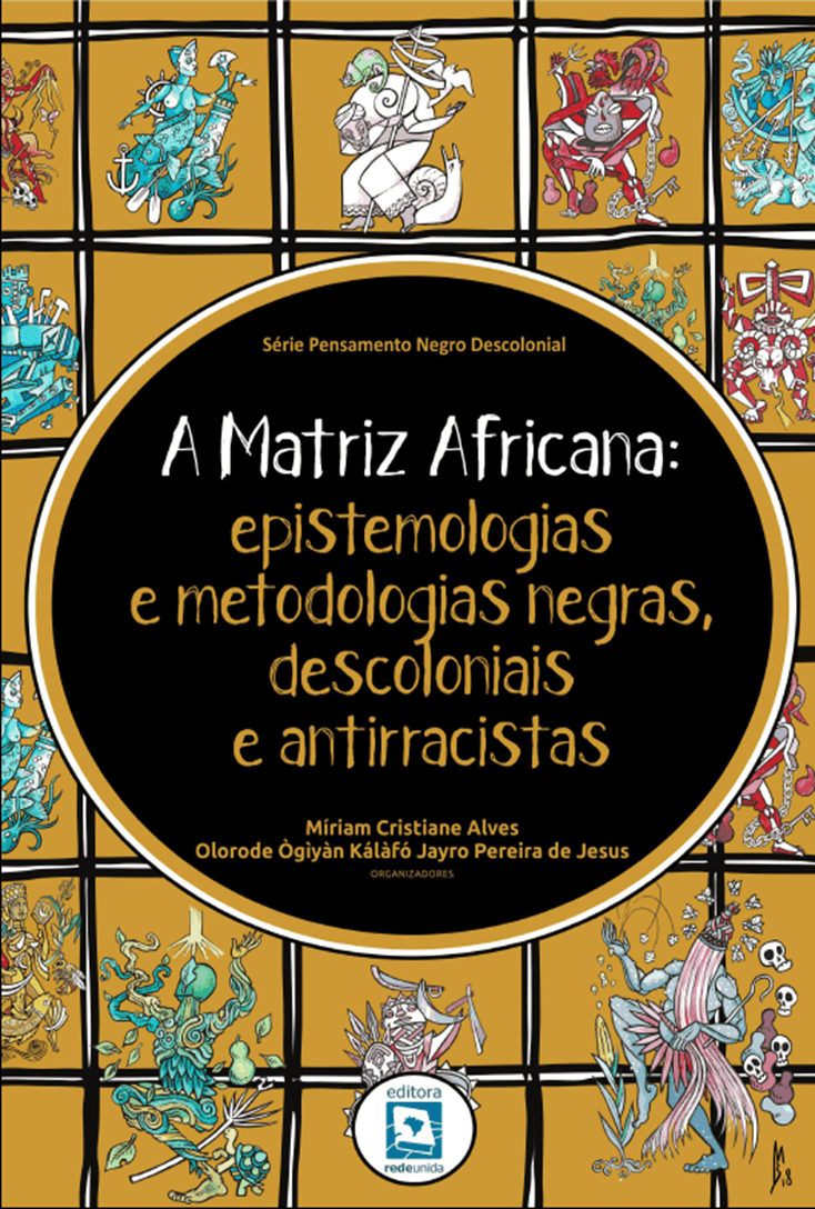 A Matriz Africana: Epistemologias e Metodologias Negras, Descoloniais e Antirracistas