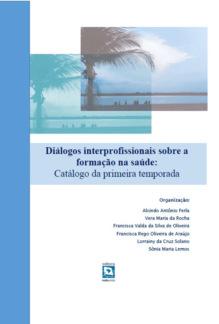 Diálogos interprofissionais sobre a formação na saúde: Catálogo da primeira temporada