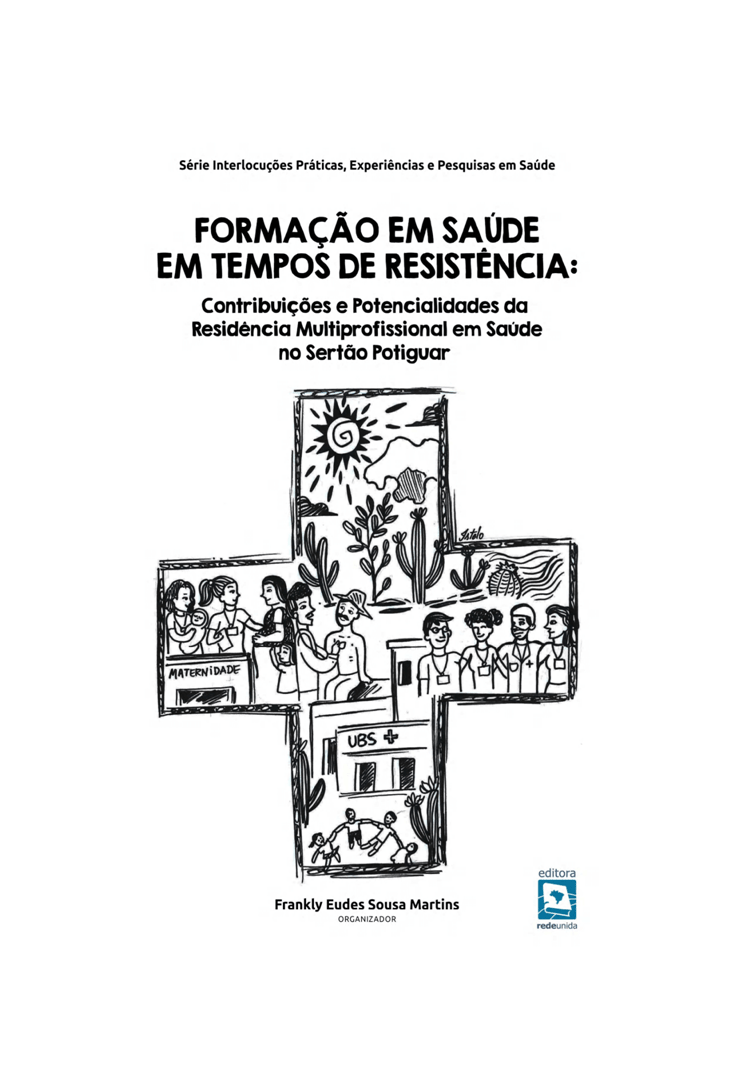 Formação em saúde em tempos de resistência: Contribuições e potencialidades da residência multiprofissional em saúde no sertão potiguar