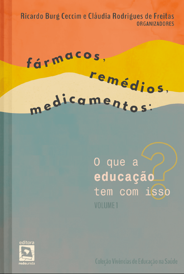 Fármacos, remédios, medicamentos: o que a Educação tem com isso?