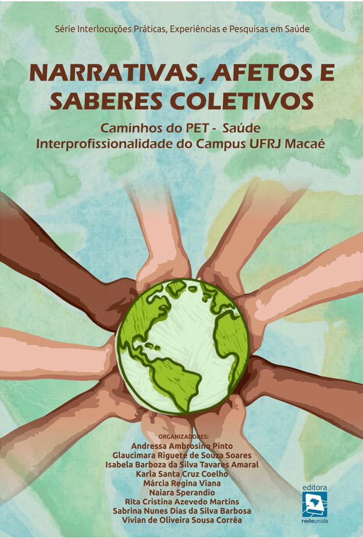 Narrativas, afetos e saberes coletivos: caminhos do PET-Saúde Interprofissionalidade do Campus-UFRJ Macaé