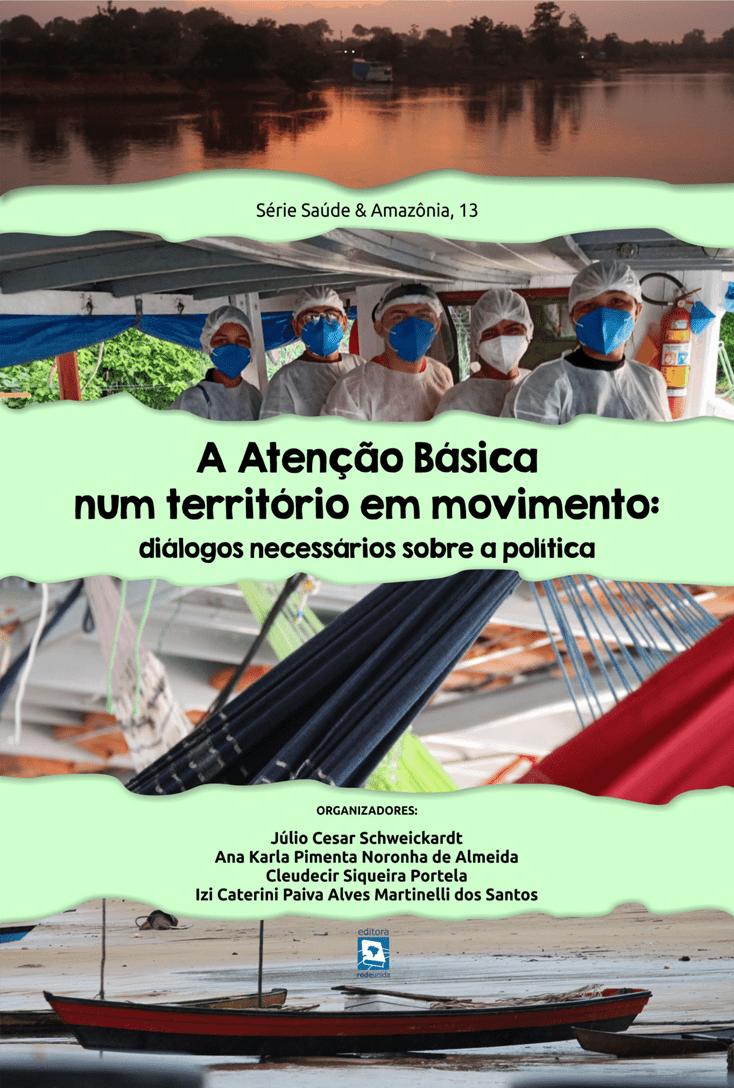 A Atenção Básica num território em movimento: diálogos necessários sobre a política