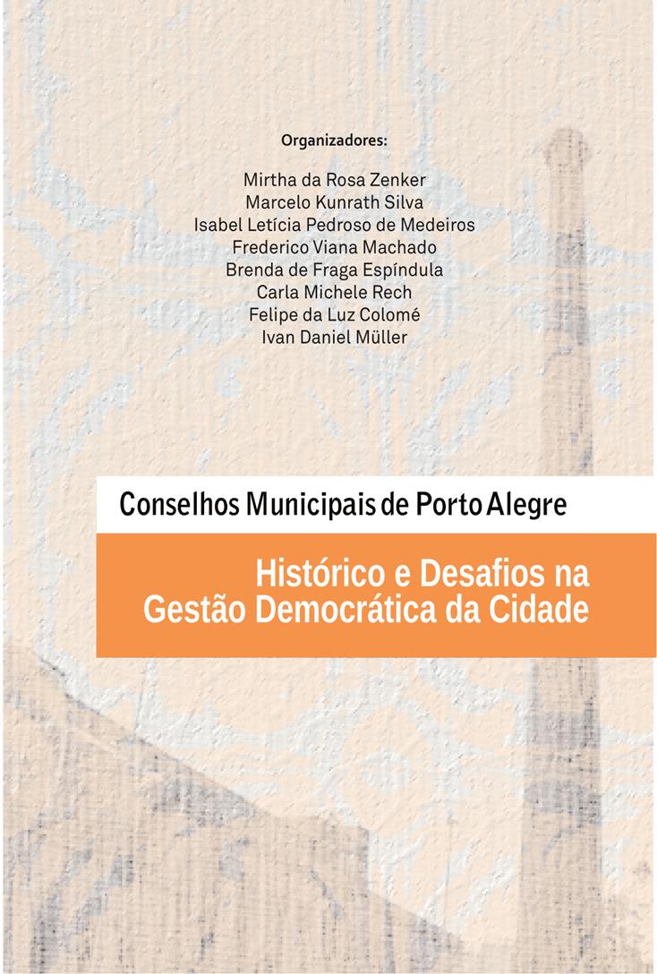 Conselhos Municipais de Porto Alegre: Histórico e desafios na gestão democrática da cidade