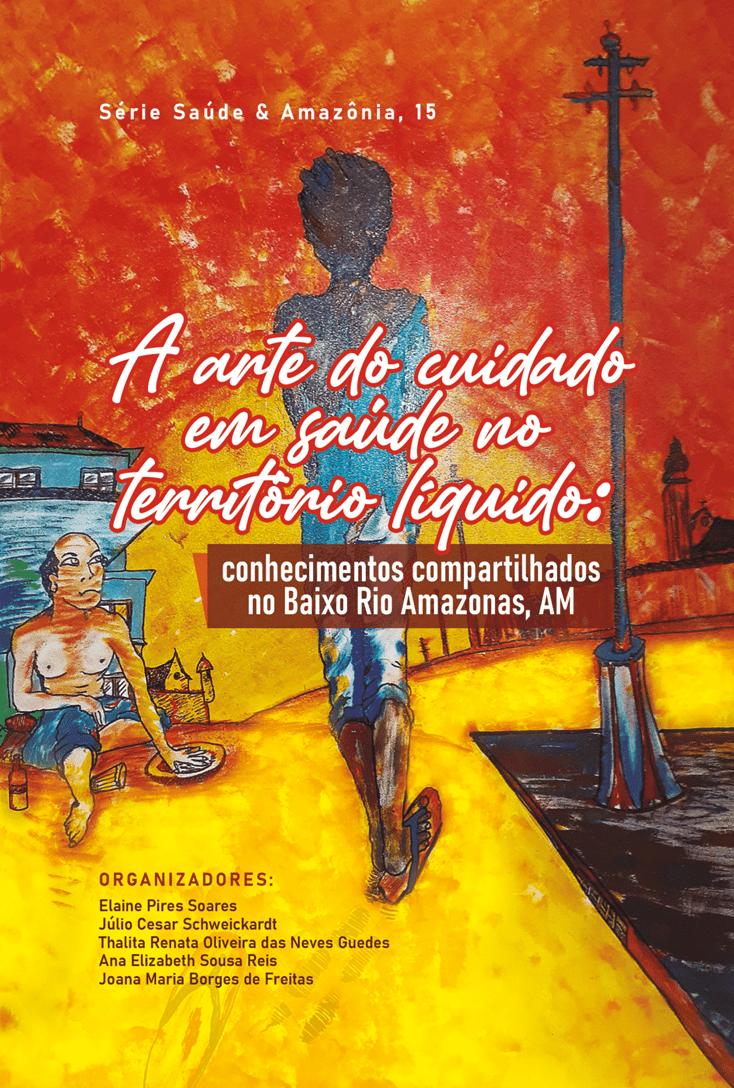 A arte do cuidado em saúde no território líquido: conhecimentos compartilhados no Baixo Rio Amazonas, AM