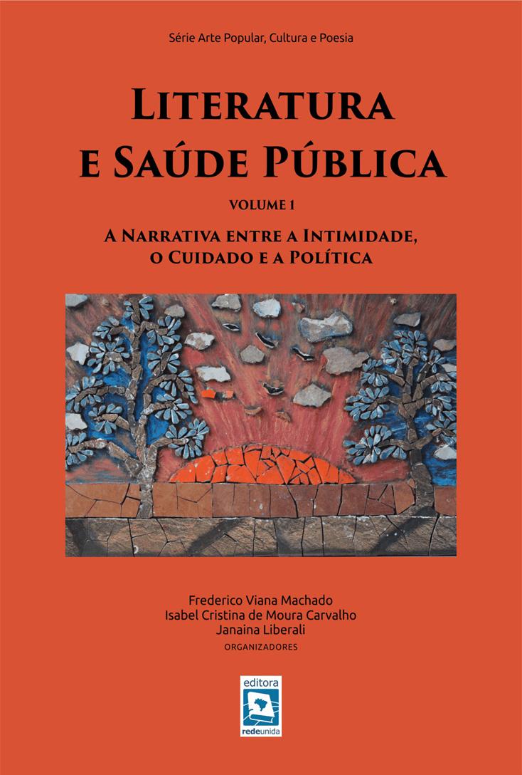 Literatura e Saúde Pública: a narrativa entre a intimidade, o cuidado e a política – Volume 1